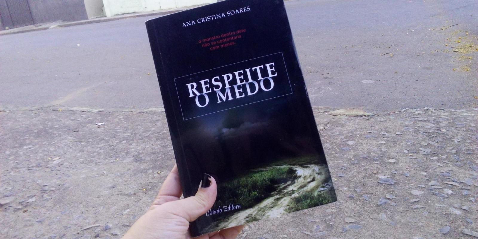 [Respeite o Medo - Ana Cristina Soares]