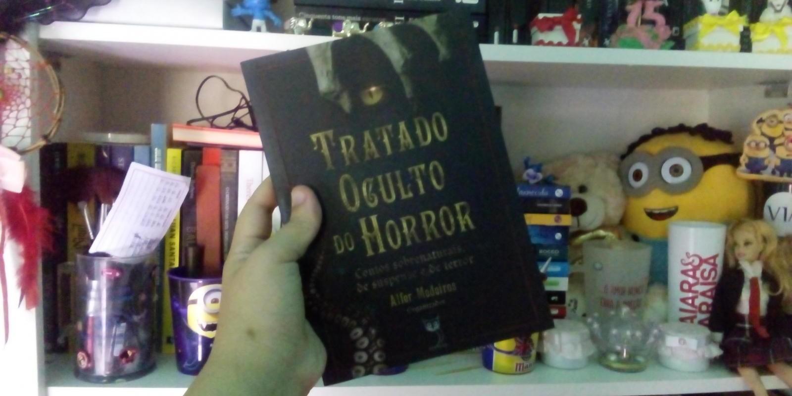 [Tratado Oculto do Horror / Contos Sobrenaturais de suspense e de terror - Alfer Madeiros (Organizador)]