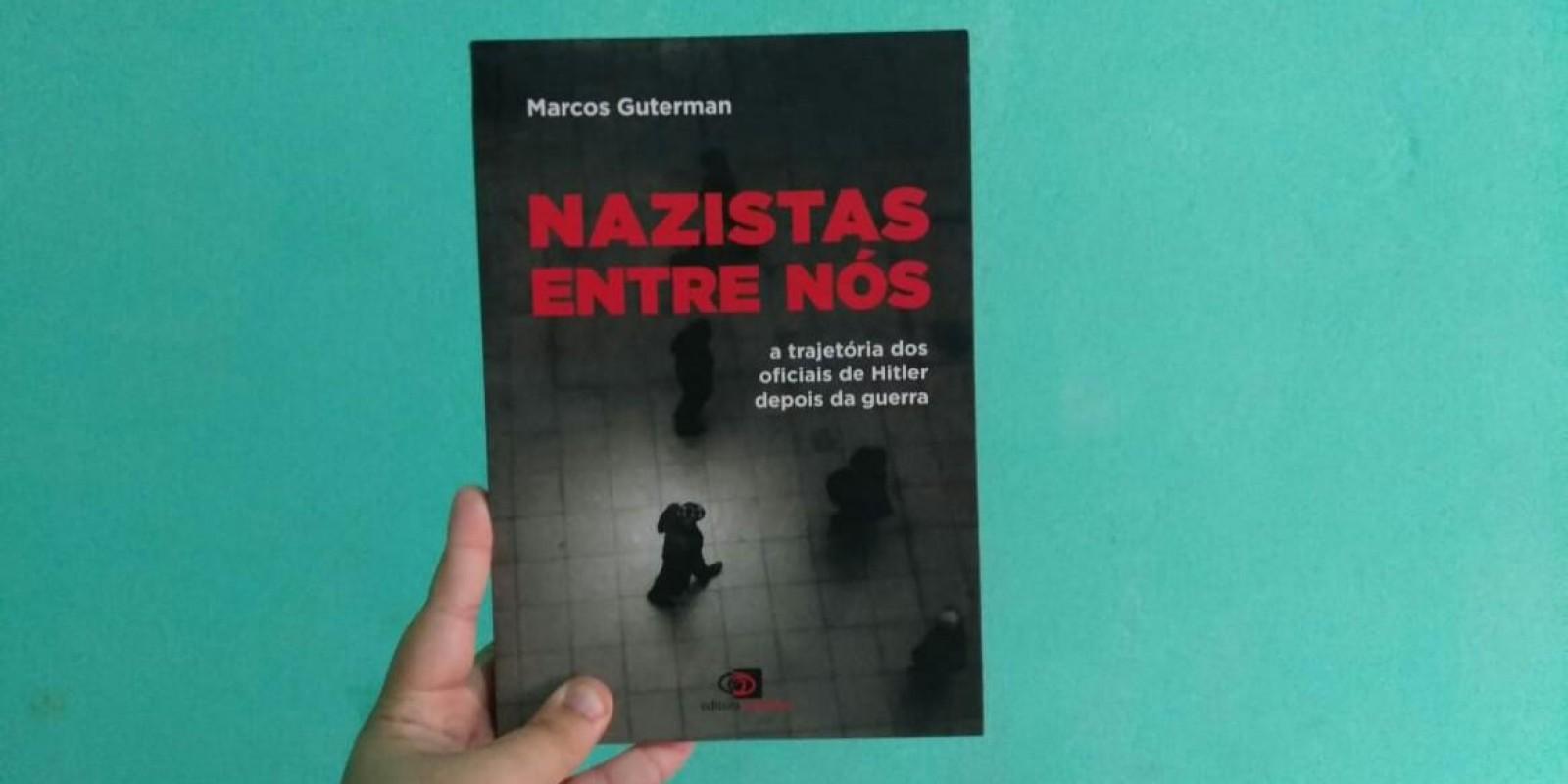 [Nazistas entre nós - Marcos Guterman]