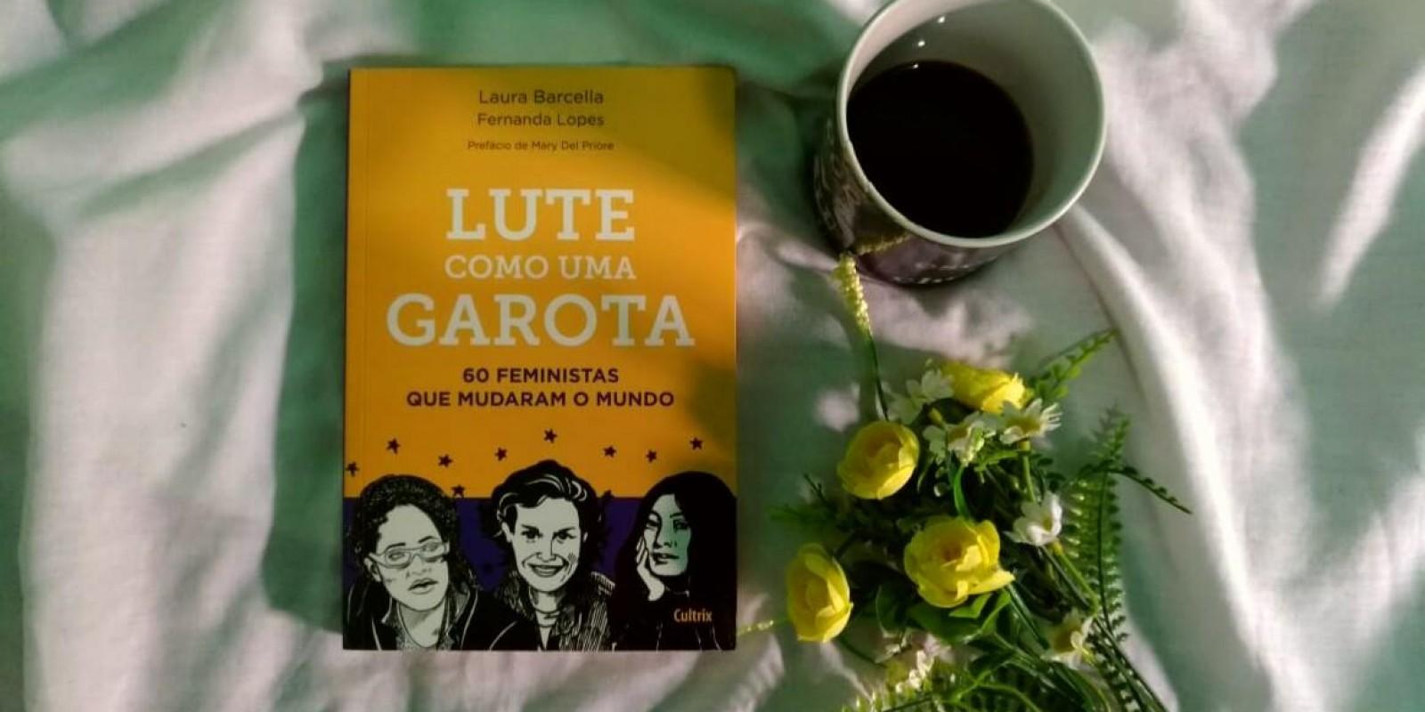 [Resenha: Lute Como Uma Garota - Laura Barcella/ Fernanda Lopes]