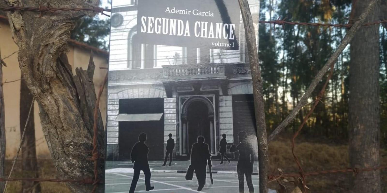 [SEGUNDA CHANCE – VOLUME 1/ Ademir Garcia]