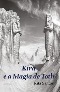 """Sobre o livro """"Kira e a magia de Toth"""" + Biografia de Rita Santos"""