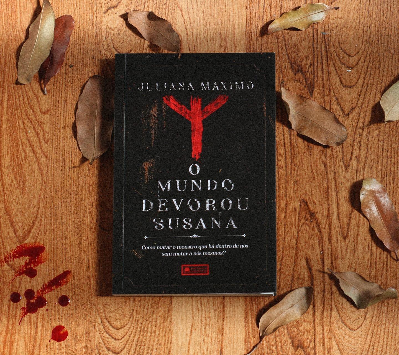 O Mundo Devorou Susana - Juliana Maximo