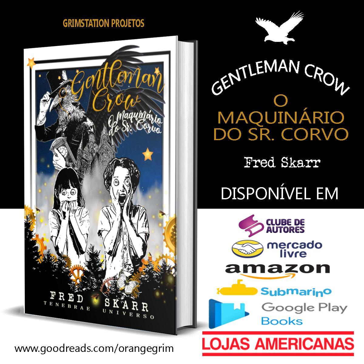 Gentleman Crow : O maquinário do Sr. Corvo - Fred Skarr